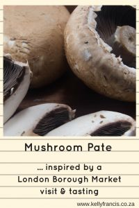 Mushroom pate for healthy entertaining or a nutritious lunch box filler, suitable for vegetarians by www.kellyfrancis.co.za
