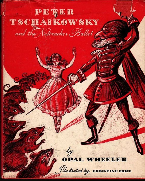 Peter Tschaikowsky and the Nutcracker Ballet – First Edition - Opal Wheeler - Christine Price - 1959 - Vintage Christmas Book
