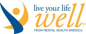 Live Your Life Well, the website designed to help you cope better with stress and create more of the life you want.  The non-profit Mental Health America has been working for 100 years to promote well-being for all Americans. Now we have put together the 10 Tools to Live Your Life Well. Based on extensive scientific evidence, these tools can help you relax, grow and flourish. They can help you Live Your Life Well.