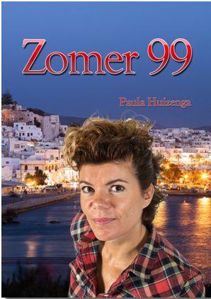 Reisroman Zomer99-Paula Huizenga. Het leven van een reisleidster op het Griekse eiland Naxos