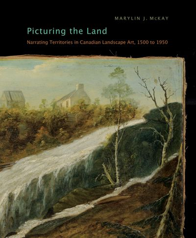 Picturing the Land Marylin J. McKay McGill-Queen's University Press  Taking an expansive and inclusive perspective on Canadian landscape art, McKay depicts this tradition in all its diversity and draws it into the larger body of Western landscape art, broadening the horizon of future study, appreciation, and criticism.