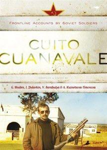 Cuito Cuanavale: Frontline Accounts by Soviet Soldiers   -   Shubin, Kuznetsova-Timonova, Zhdarkin & Barabulya