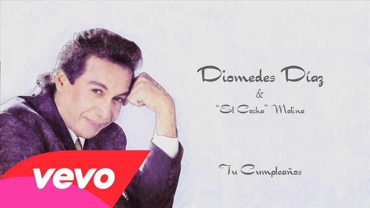 Diomedes Diaz, Cocha Molina - Tu Cumpleaños (Cover Audio)