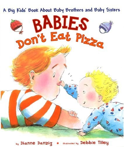 BABIES DON'T EAT PIZZA BIG KIDS' BOOK ABOUT SIBLINGS $12.71