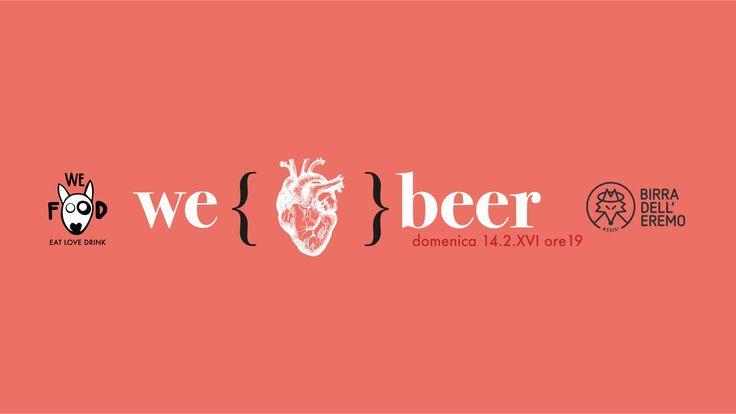 San Valentino a Roma: non avete ancora deciso cosa? Innamoratevi della Birra Artigianale in abbinamento con i sapori di We Food e Birra dell'Eremo.