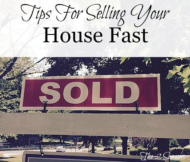 Tips For Selling Your House Fast Good Ideas To Help Get