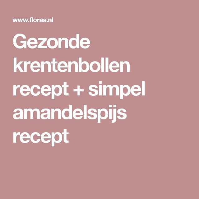 Gezonde krentenbollen recept + simpel amandelspijs recept