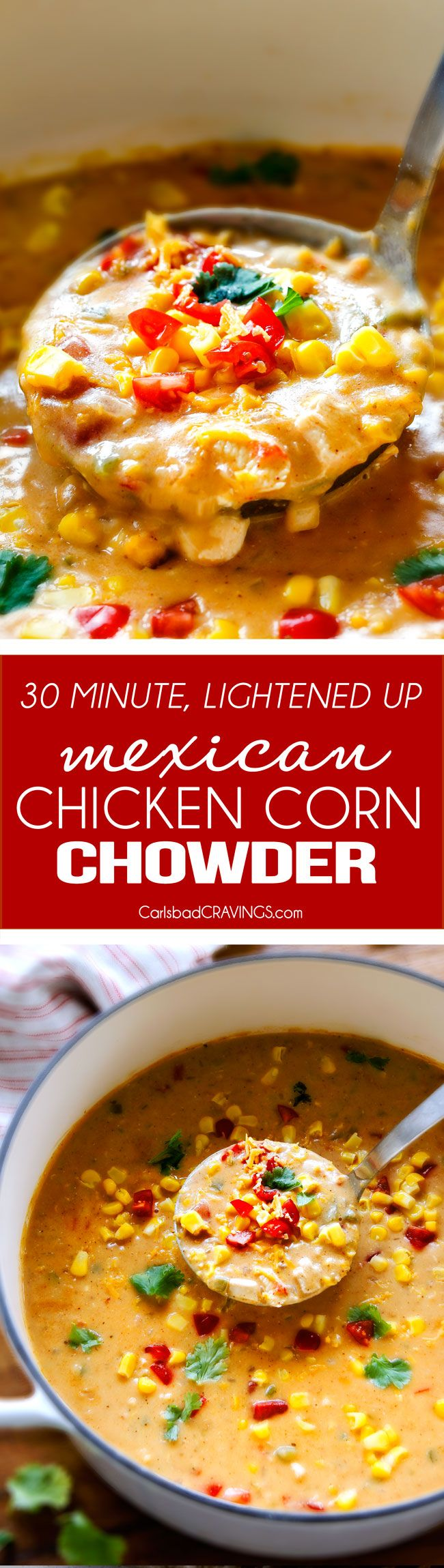 30 Minute LIGHTENED UP Mexican Chicken Corn Chowder is one of my family's favorite soups ever! Its cheesy, creamy (without any heavy cream!), comforting and the layers of flavors are out of this world - and made in one pot!