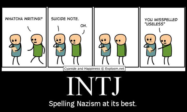 INTJ: Intj, Spelling Nazi, Grammar Nazi, Friends, Funny Stuff, Personalized Types, Memes Humor, So Funny, Suicide Note