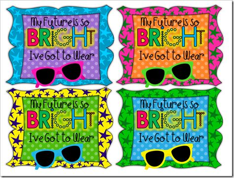 My Future is Bright--cute idea for back to school. Attach tag to a pair of sunglasses and give to your students.  Fun idea!