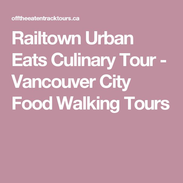 Railtown Urban Eats Culinary Tour - Vancouver City Food Walking Tours