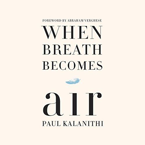 47/52 Paul Kalanithi _When Breath Becomes Air (audiobook)