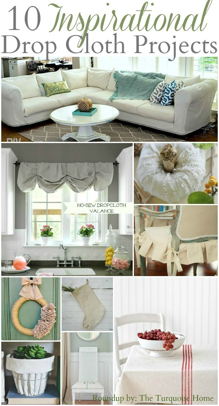 10 Inspirational Drop Cloth Projects   http://theturquoisehome.com/2013/11/drop-cloth-roundup/