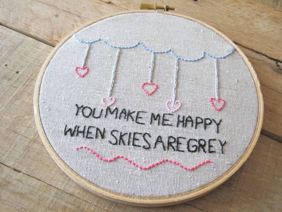 Embroidery Hoop Art. You Make Me Happy When Skies by PAGEFIFTYFIVE, $23.00