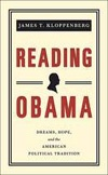 Reading Obama: Dreams, Hope, and the American Political Tradition   James T Kloppenberg