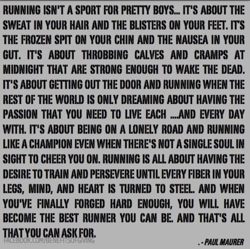 running isn't a sport for pretty boys. (and girls)