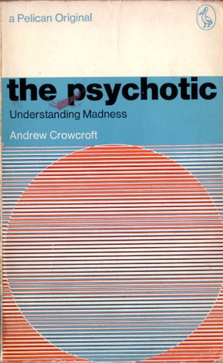 the psychotic