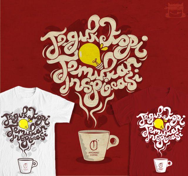"""""""Teguk Kopi Temukan Inspirasi"""" Design by Faris Naufal"""