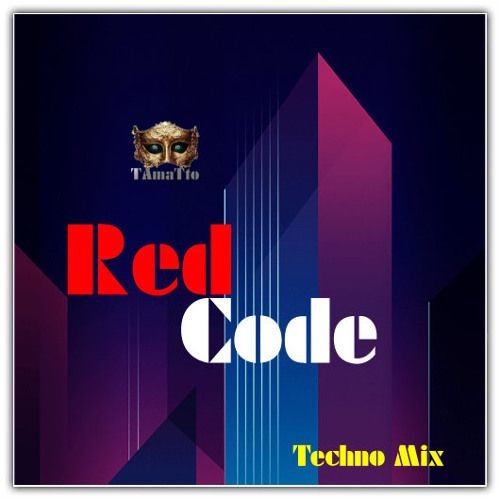 Red Code (TAmaTto 2018 Techno Mix) by TAmaTto on SoundCloud
