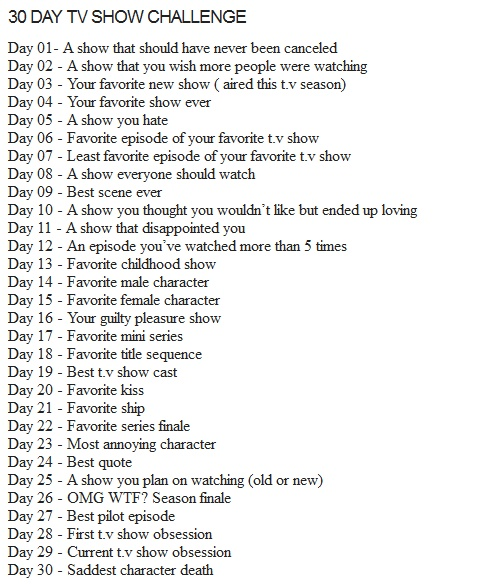 30 Day TV Show Challenge...interesting...will probably get fandom attacked