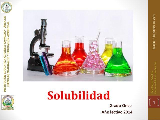 Soluciones químicas, concentración y solubilidad. by Jhon Ceballos via slideshare