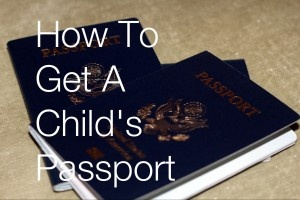 How to Get a Child's Passport - Helpful info, you'll be glad you know! via www.dallasmomsblog.org