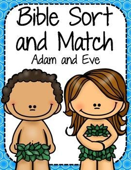 Bible Sort and Match: Adam and Eve Help your child learn about Adam and Eve while practicing matching and sorting skills! Bible Sort and Match includes a matching game, a big and little sort, and a puzzle piece game. This sort and match focuses on Adam and Eve.