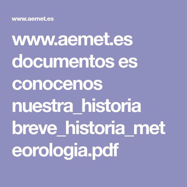www.aemet.es documentos es conocenos nuestra_historia breve_historia_meteorologia.pdf