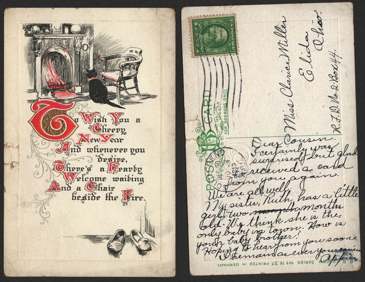 Post date: 10AM, December 30th, 1913 Post Location: South Bend, Indiana Recipient: Miss Clarice Miller Message: Dear Cousin, I certainly was surprised but glad to received a card from you again. We are all well. My sister, Ruth, has a little girl, two months old.We think she is the only baby in town. How is your baby brother? Hoping to hear from you soon. I remain as ever your cousin, Appie.