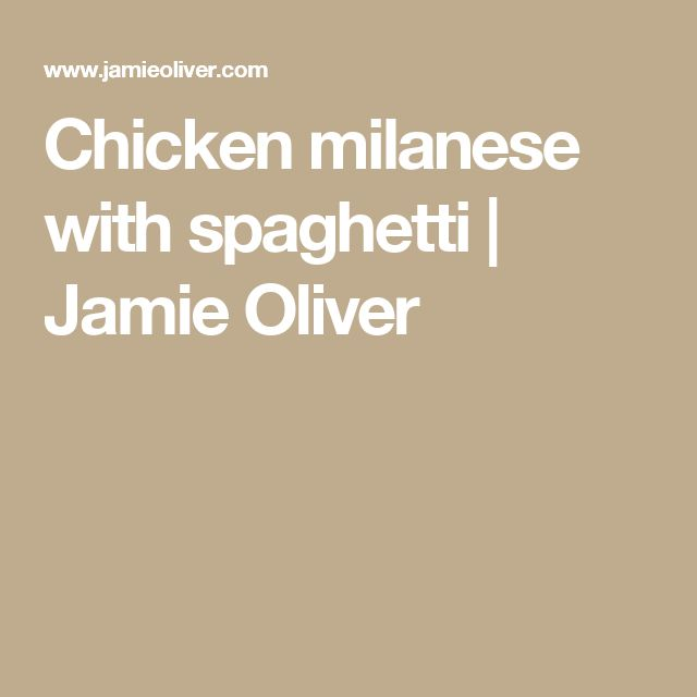 Chicken milanese with spaghetti   Jamie Oliver