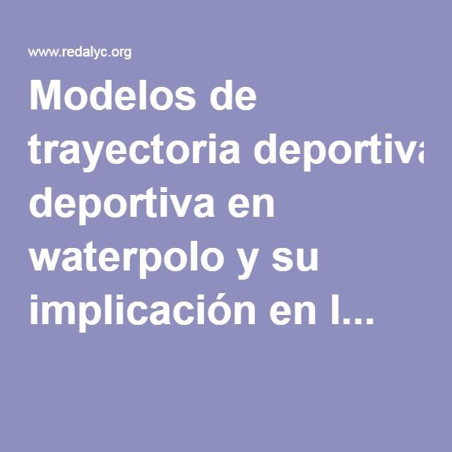 Modelos de trayectoria deportiva en waterpolo y su implicación en l...
