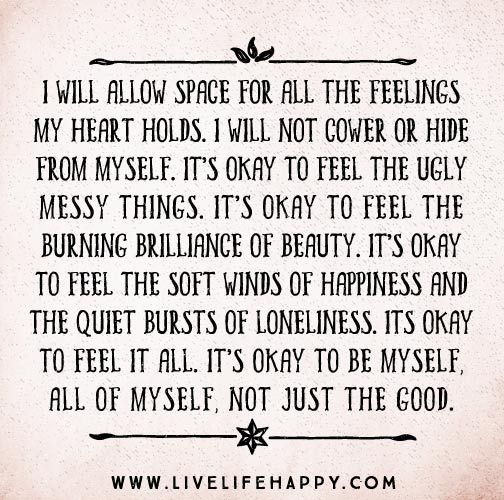 I will allow space for all the feelings my heart holds.
