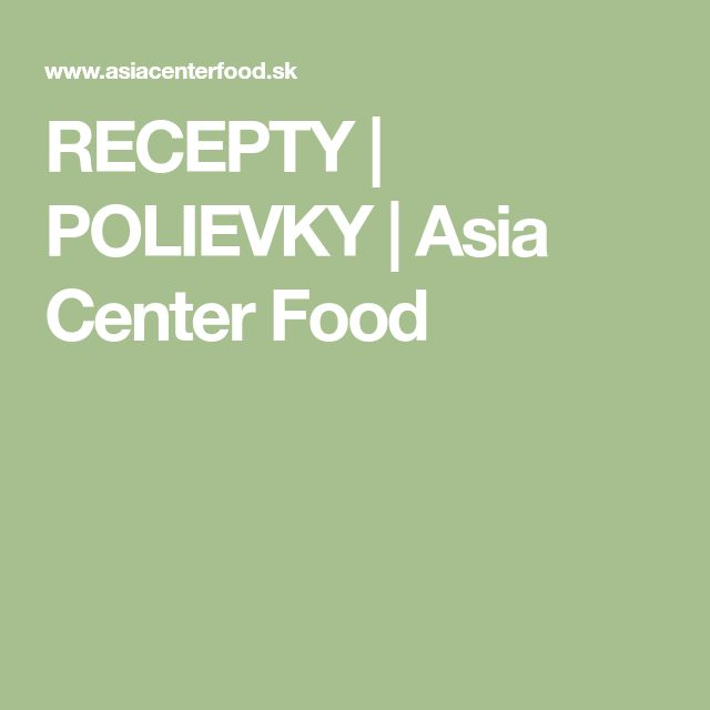 RECEPTY | POLIEVKY | Asia Center Food