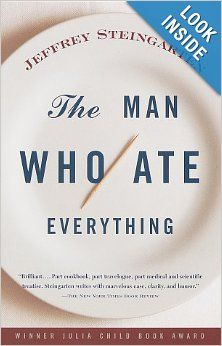 The Man Who Ate Everything: Jeffrey Steingarten: 9780375702020: Amazon.com: Books: good for cooks