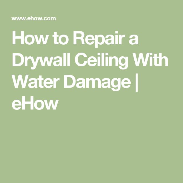 How to Repair a Drywall Ceiling With Water Damage | eHow