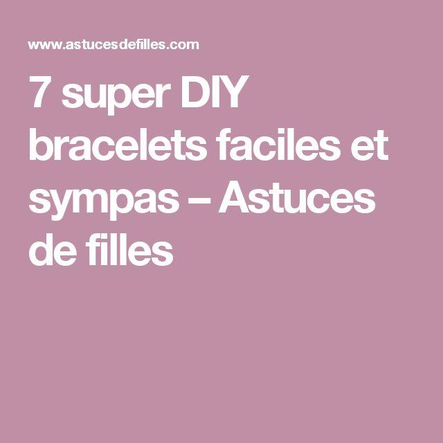 7 super DIY bracelets faciles et sympas – Astuces de filles