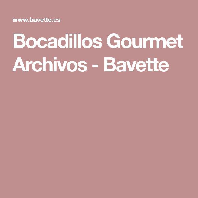 Bocadillos Gourmet Archivos - Bavette
