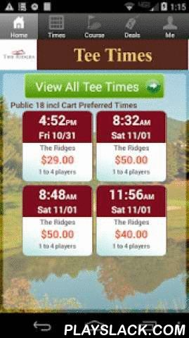 The Ridges Golf Tee Times  Android App - playslack.com , The Ridges Golf Club app includes custom tee time bookings with easy tap navigation and booking of tee times. The app also supports promotion code discounts with a deals section, course information and an account page to look up past reservations and share these reservations with your playing partners via text and email.