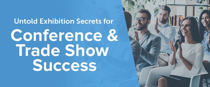 Learn what steps to take before, during, and after every event. Contributor Susan Smith shares how to plan, implement, and measure success at your next conference or trade show.