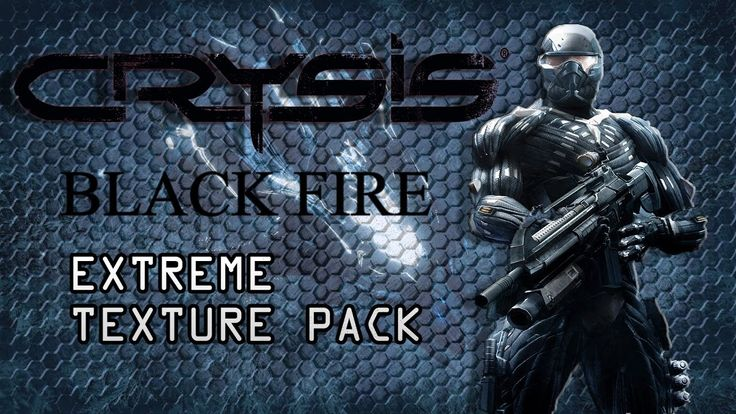 CRYSIS EXTREME GRAPHICS | BLACK FIRE | HD TEXTURE PACK | Recovery
