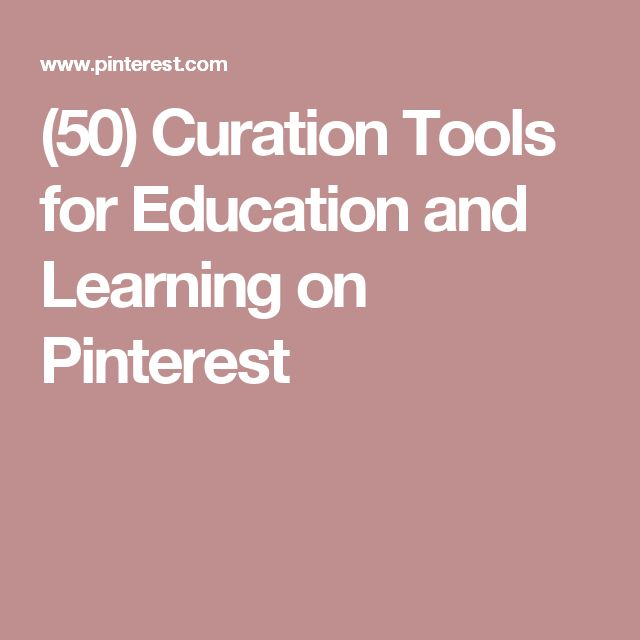 (50) Curation Tools for Education and Learning on Pinterest