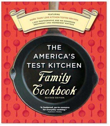 The America's Test Kitchen Family Cookbook, Heavy-Duty Revised Edition - http://www.darrenblogs.com/2017/02/the-americas-test-kitchen-family-cookbook-heavy-duty-revised-edition/