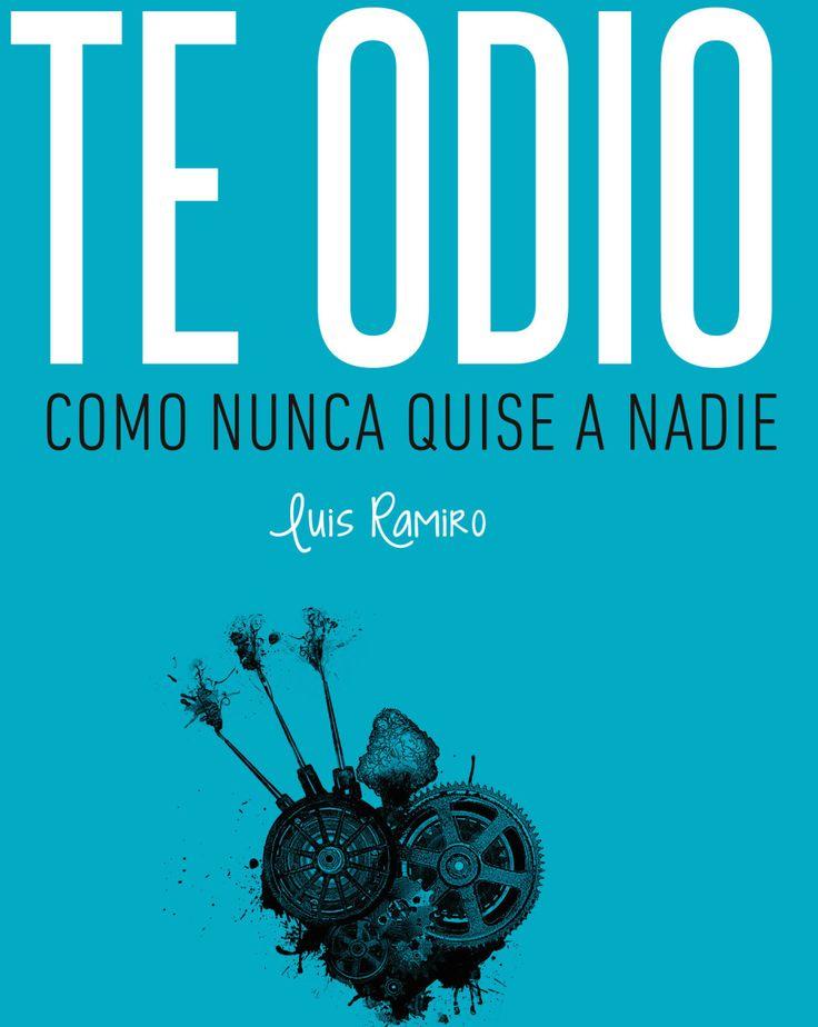 """""""Te odio como nunca quise a nadie"""" es el libro de poemas que ha publicado el cantautor Luís Ramiro y del que ya me he confesado fan incondicional en innumerables ocasiones y por distintas razones.…"""