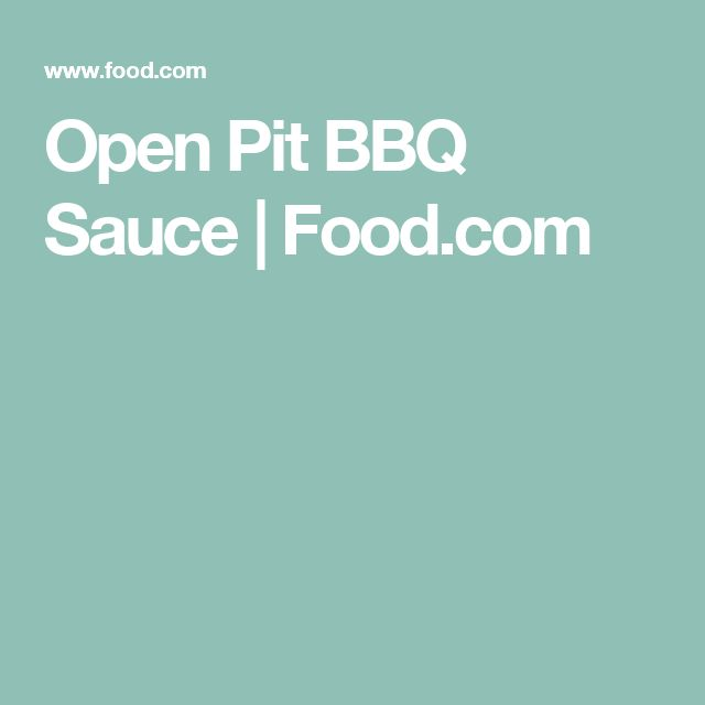 Open Pit BBQ Sauce | Food.com