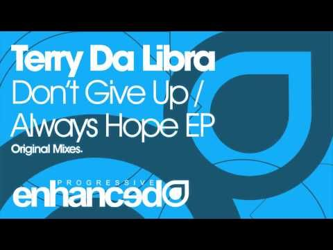 Terry Da Libra - Don't Give Up (Original Mix) - YouTube