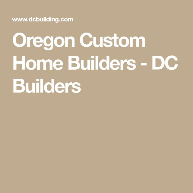 Oregon Custom Home Builders - DC Builders