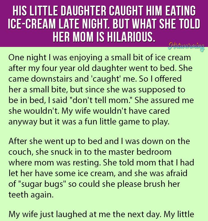 His Little Daughter Caught Him Eating Ice Cream Late Night But What She Told Her Mom Is Hilarious Funny Mom Jokes Mom Jokes Funny Jokes To Tell