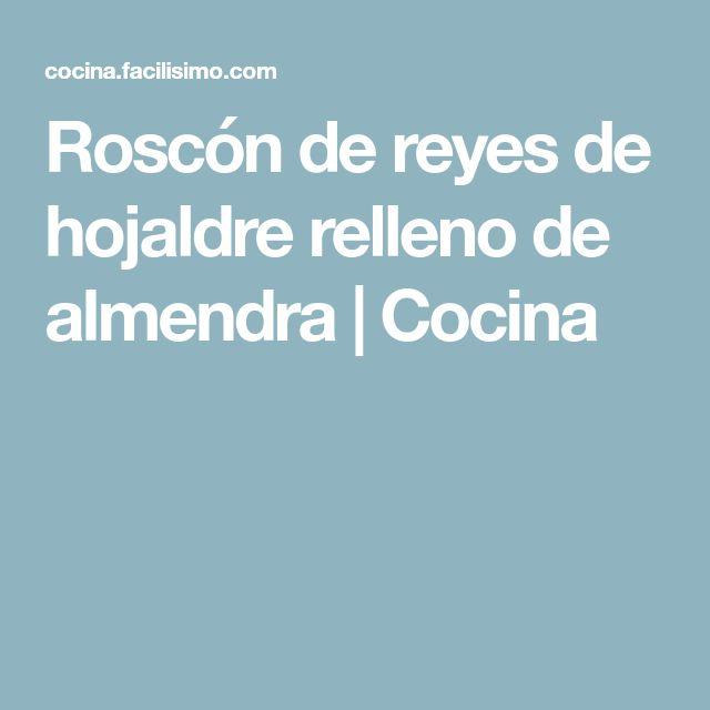 Roscón de reyes de hojaldre relleno de almendra | Cocina