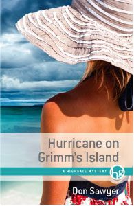 Hurricane on Grimm's Island by Don Sawyer - A huge storm, the body of a beautiful socialite, and a murder investigation -- all while the power is out and Grimm's Island in the Bahamas is cut off from the rest of the world. Can Stitch Robinson solve the case?