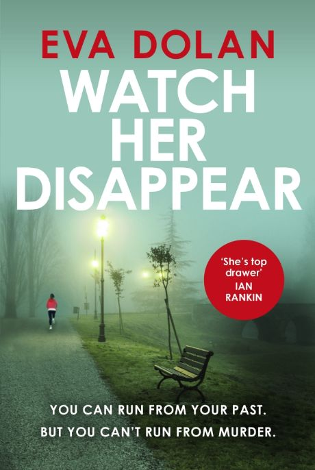Watch Her Disappear, by Eva Dolan